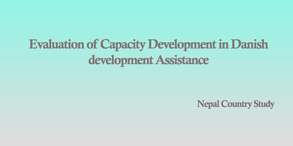 Evaluation of Capacity Development in Danish Development Assistance