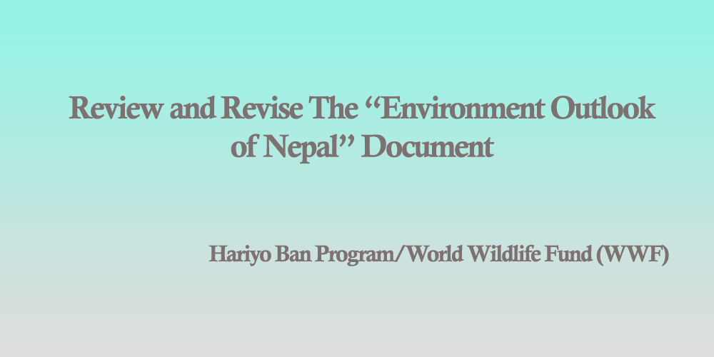 "Review and Revise The ""Environment Outlook of Nepal"" Document"